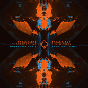 Break 'The Edge Of Time (Workforce Remix) / City Slickers (Skeptical Remix)' 12""