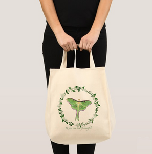 "Luna Moth Grocery Bag - Cotton Tote - ""Be your own kind of beautiful."""