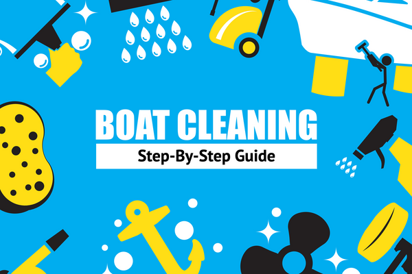 Boat Cleaning Step-By-Step Guide