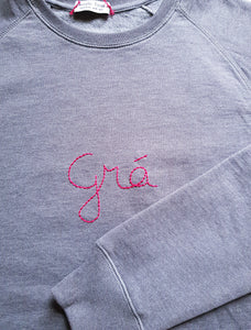 Love sweatshirt in Irish. Grá. Hand-embroidered in Dublin, Ireland by Hoopla Focal.