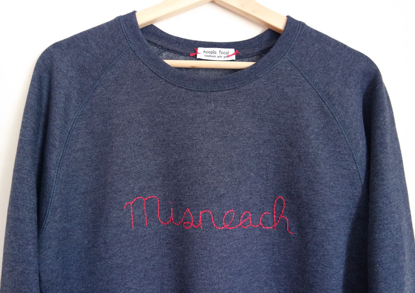 Courage sweatshirt in Irish. Misneach. Hand-embroidered in Dublin, Ireland by Hoopla Focal.