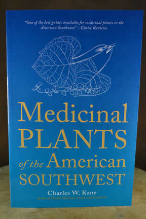 Medicinal Plants Of The American Southwest by Charlie Kane