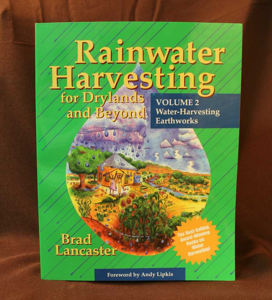 Rainwater Harvesting for Drylands and Beyond Volume 2: Water-Harvesting Earthworks