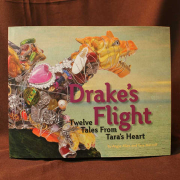 Drake's Flight: Twelve Tails From Tara's Heart  - Angie Allen and Tara Marzolf