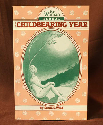 Childbearing Year  - Susan S. Weed