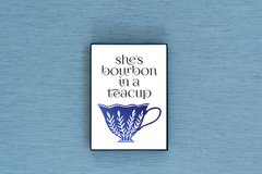 She's Bourbon in a Teacup Foiled & Framed Print