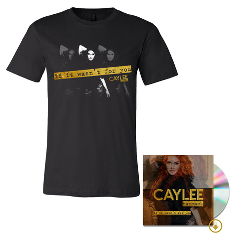 If It Wasn't For You T-Shirt + Signed CD + Digital Album