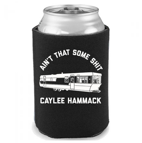 Ain't That Some Shit Koozie