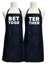 Load image into Gallery viewer, Better Together Couples Apron