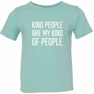 """Kind People Are My Kind Of People"" Toddler/Youth Tee Shirt"