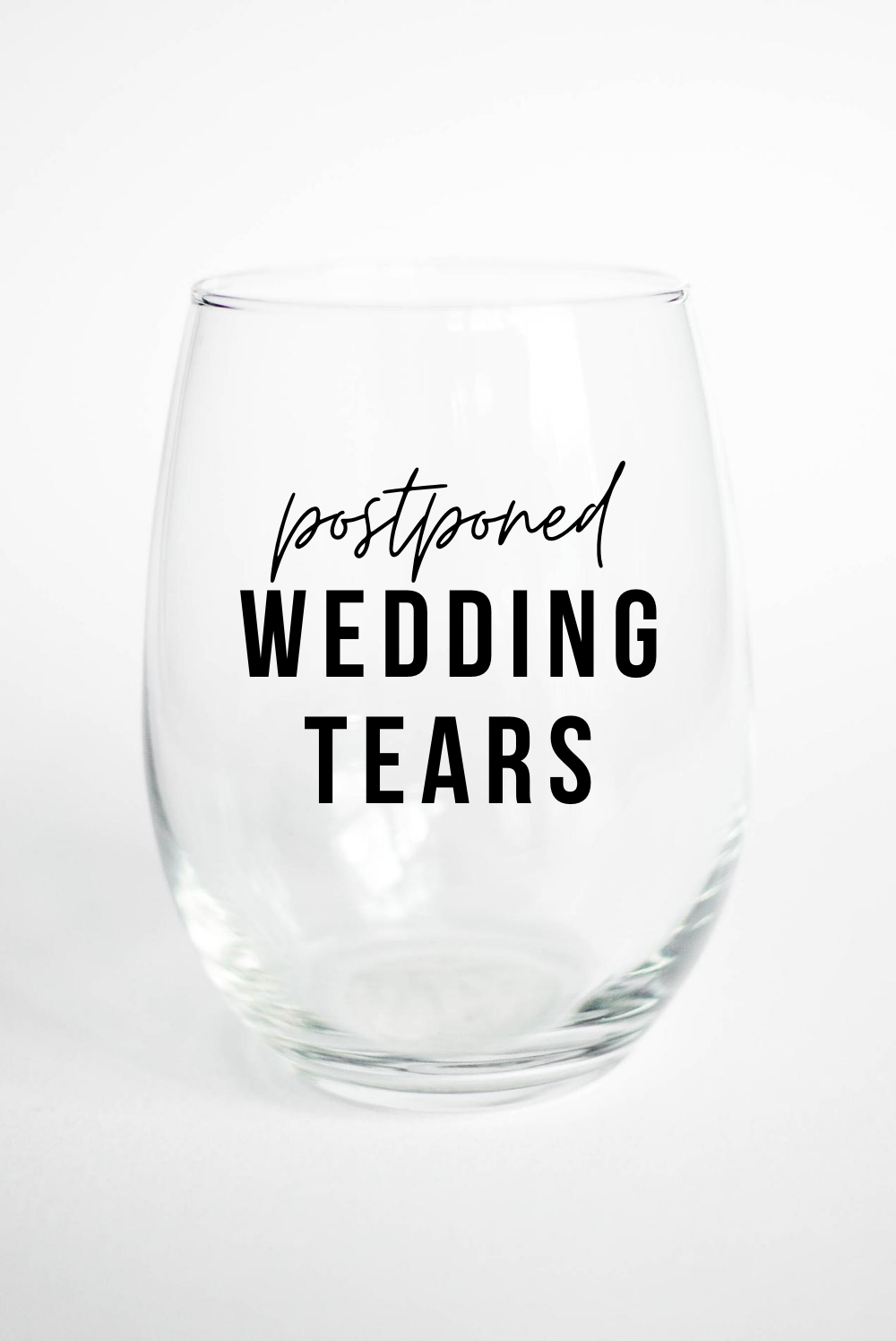 Postponed Wedding Tears - Stemless Wine Glass