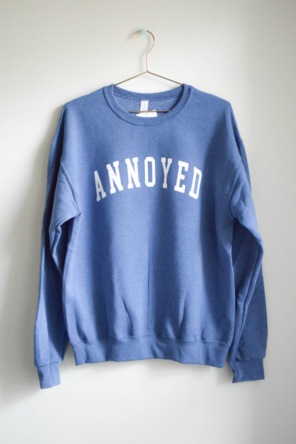 annoyed letterman sweatshirt