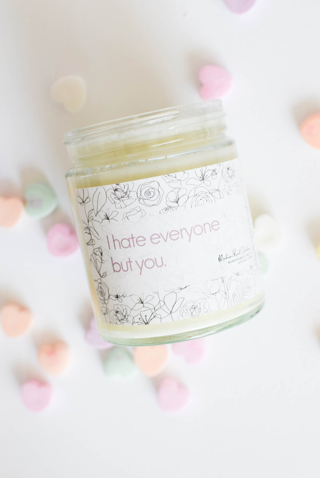 I Hate Everyone But You - 8 oz. Candle