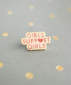 girls support girls pin