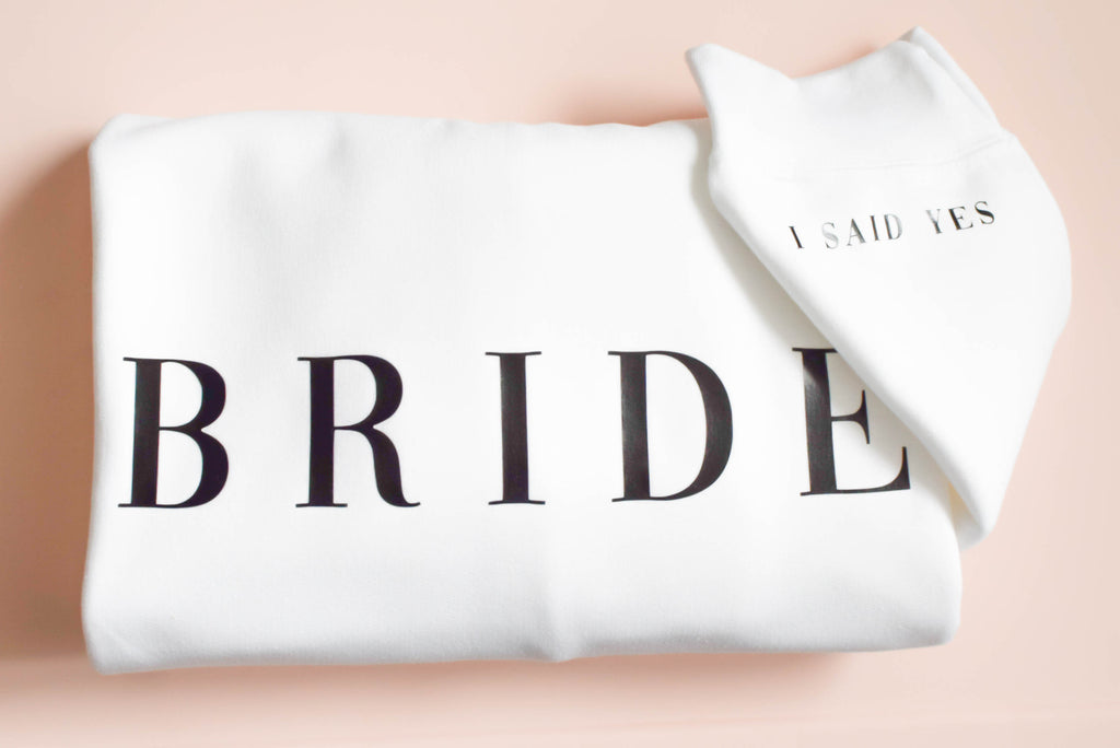 I said yes bride sweatshirt