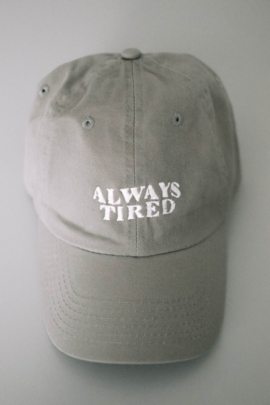 Always Tired Hat Baseball Hat - Grey