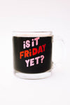 Is It Friday Yet? Glass Mug - Mint Pop Shop