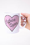 Caffeine Queen Coffee Mug