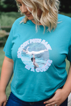 Nobody Puts Baby In A Corner - Dirty Dancing T-Shirt
