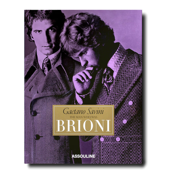Gaetano Savini - The Man Who Was Brioni by Assouline