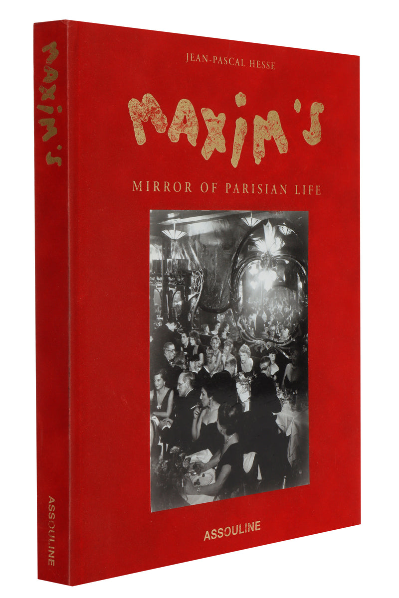 Maxim's: Mirror of Parisian Life by Jean-Pascal Hesse