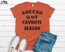 Load image into Gallery viewer, SOCCER IS MY FAVORITE SEASON | SPORTS