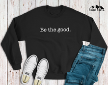 Load image into Gallery viewer, Be The GOOD Long Sleeve | FUNDRAISER | GIVE-BACK