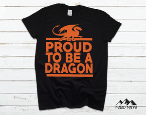 PROUD TO BE A DRAGON | DRAGON | MALAD