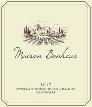 Load image into Gallery viewer, Maison Bonheur Appellation Beaujolais Villages Contrôlée