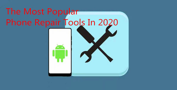 Review: The Most Popular Phone Repair Tools In 2020