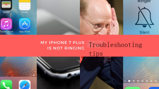 Troubleshooting tips for iPhone 7 Plus not ringing