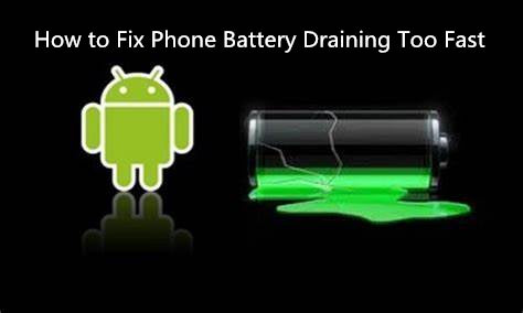 How to Solve the Problem of Phone Battery Drains Too Fast