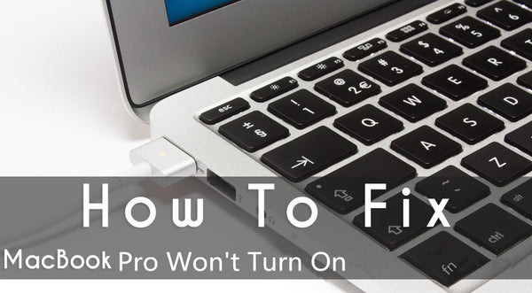 How to Fix MacBook Pro Won't Turn On Issue