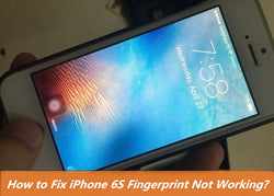How to Fix iPhone 6S Fingerprint Not Working?