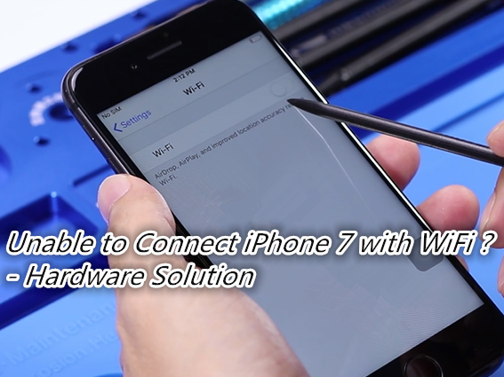 Unable to Connect iPhone 7 with WiFi? - Hardware Solution