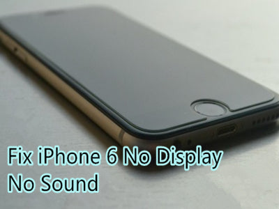 How to Fix The Problem of iPhone 6 No Display and No Sound?