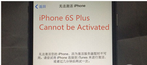 How to Fix iPhone 6S Plus Cannot be Activated