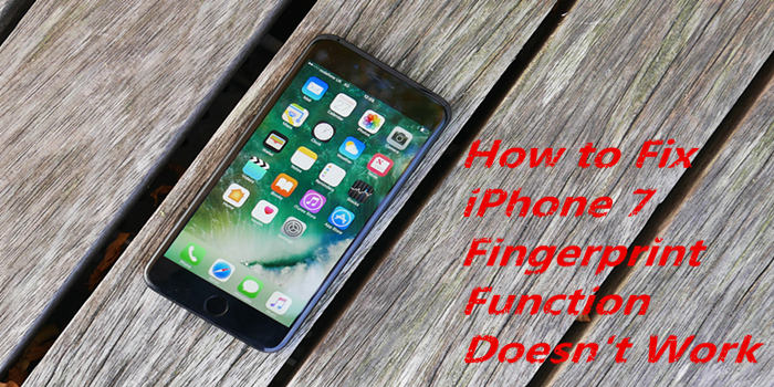 How to Fix iPhone 7 Plus Fingerprint Function Doesn't Work