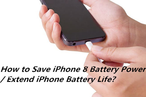 How to Save iPhone Battery Power and Extend iPhone Battery Life?