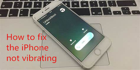 How to Fix iPhone Vibration Function Not Working