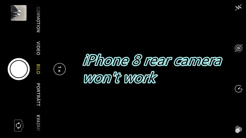 How to Fix iPhone 8 Rear Camera Doesn't Work