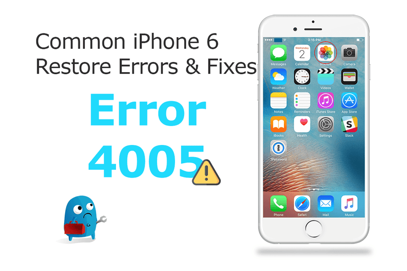How to fix iTunes error 4005 on iPhone 6?