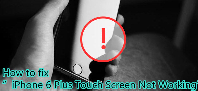 "How to fix""iPhone  6 Plus Touch Screen Not Working"""