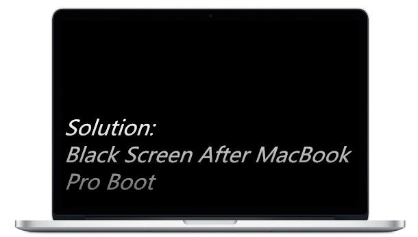Solution: Black Screen After MacBook Pro Boot