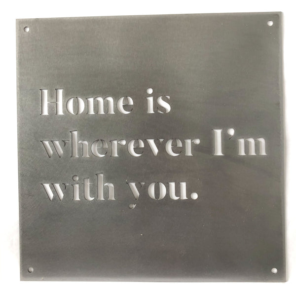 "12"" x 12"" Home is Wherever I'm With You"