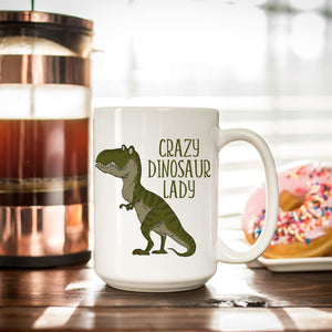 Dinosaur Lover Coffee Mug Gift - Crazy Dinosaur Lady Coffee Cup - Dinosaur Gift for Her