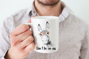Don't be an Ass Funny Quote Coffee Mug Gift For Him