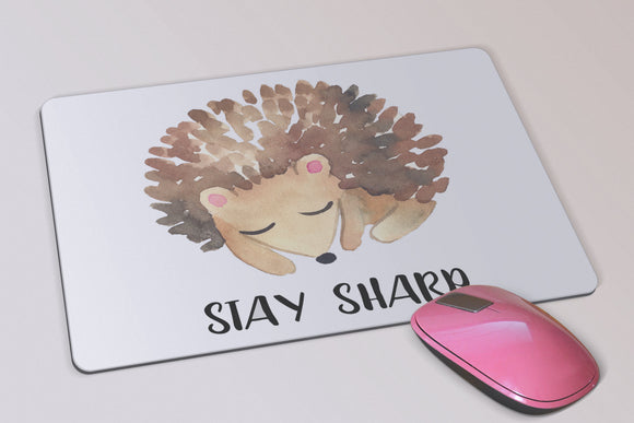 Hedgehog Stay Sharp Mouse Pad - Inspirational Hedgehog Custom Mouse Pad - Birthday Gift - Desk Accessory - Computer Accessory - Gift for Her