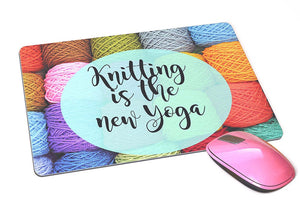 Custom Knitting is the New Yoga Mouse Pad - Custom Mousepad Gift for Knitters - Mother's Day or Birthday Gift - Gift for Her - Yarn - Yoga