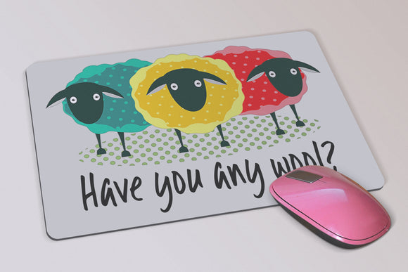 Have You Any Wool Sheep Mouse Pad Gift for Knitters -  Mousepad Gift for Knitters or Crocheters - Birthday Gift - Gift for Her - Yarn Lover